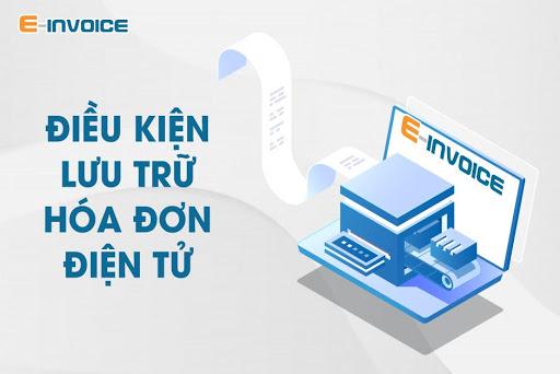Điều kiện lưu trữ hóa đơn điện tử theo quy định của pháp luật.