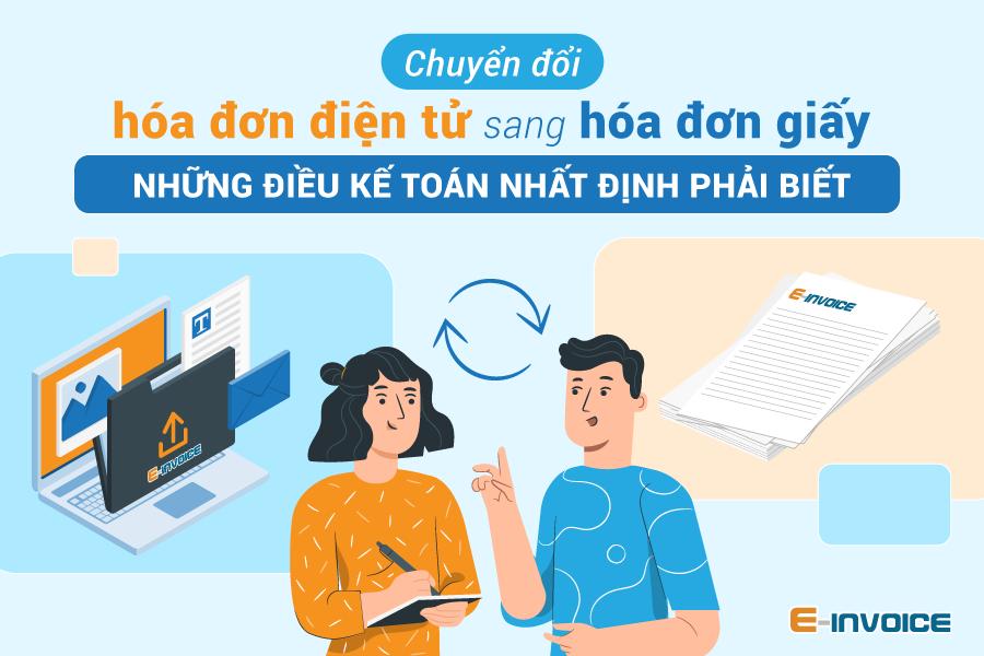 Điều kiện chuyển đổi từ hóa đơn điện tử sang chứng từ giấy kế toán cần biết.